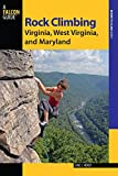 Rock Climbing Virginia, West Virginia, and Maryland, 2nd, Eric J. Horst and Stewart M. Green, 0762784342