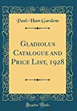 Amazon / Forgotten Books: Gladiolus Catalogue and Price List, 1928 Classic Reprint (Paul-Ham Gardens)