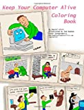 Keep Your Computer Alive - Coloring Book, Dan Uitti, 1466285265