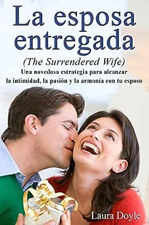 La Esposa Entregada: Una Novedosa Estrategia para Alcanzar