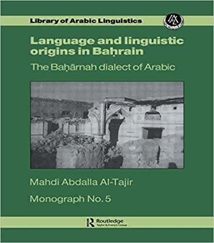 language-and-linguistic-origins-in-bahrain-the-baharnah-dialect-of-arabic-monograph-number-five