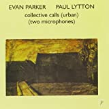 With Paul Lytton-Collective Calls (Urban)