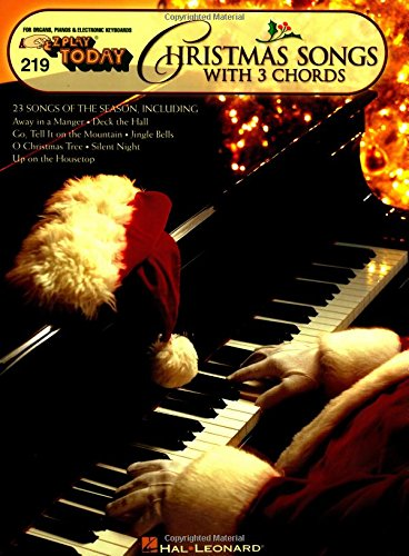 Christmas Songs with 3 Chords: E-Z Play Today Volume 219 (E-Z Play Today, 219) (Keyboard Today Play)