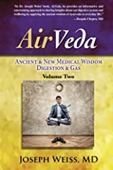 AirVeda, Volume Two: Ancient & New Medical Wisdom, Digestion & Gas, Volume Two Paperback