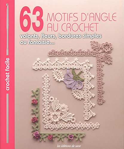 63 motifs d'angle au crochet : volants, fleurs, bordures simples ou (Motif Dangle)