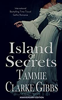 Island of Secrets: A Time Travel, Gothic Romance: ANNIVERSARY EDITION by [Gibbs, Tammie Clarke]