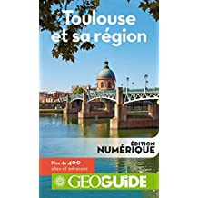 GEOguide Toulouse et sa région (GéoGuide) (French Edition)