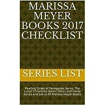 Marissa Meyer Books 2017 Checklist: Reading Order of Renegades Series, The Lunar Chronicles Series, Wires and Nerve Series and List of All Marissa Meyer Books