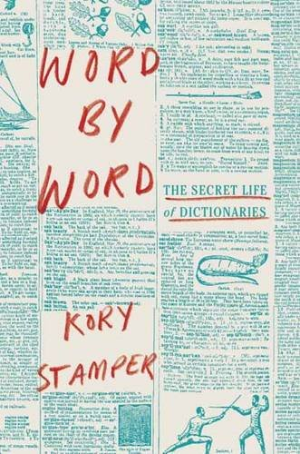 Book Cover: Word by Word: The Secret Life of Dictionaries