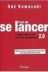 L'art de se lancer: Le guide tout-terrain pour tout entrepreneur (French Edition) Pasta blanda