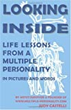 img - for Looking Inside: Life Lessons From a Multiple Personality in Pictures and Words by Judy Castelli (2001-03-01) book / textbook / text book