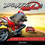 Traffic Rider Game Guide Unofficial |  The Yuw