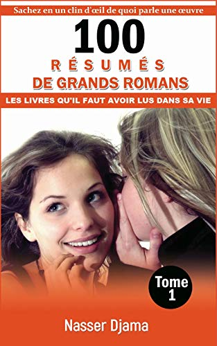 Amazon Com 100 Resumes De Grands Romans Dont Tout Le Monde