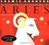 Cosmic Grooves-Aries: Your Astrological Profile and the Songs that Define You