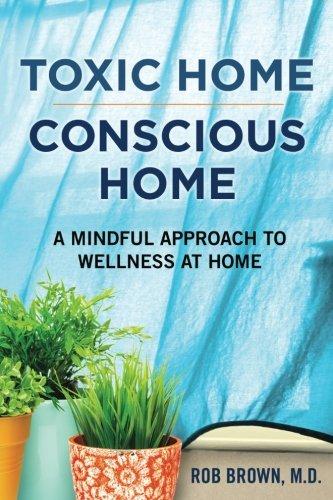 Toxic Home/Conscious Home: A Min...