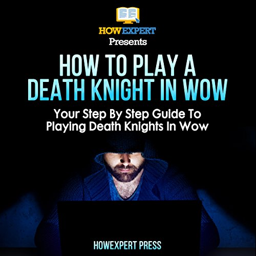 (How to Play a Death Knight in WoW: Your Step-by-Step Guide to Playing Death Knights in WoW)