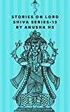 Kindle Store : Stories on lord Shiva series -13: from various sources of shiva purana