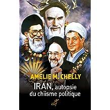 Iran, autopsie du chiisme politique (French Edition)