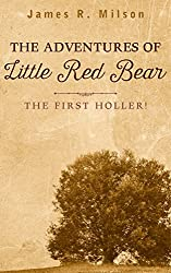 The Adventures of Little Red Bear: The First Holler