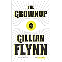 The Grownup: A Story by the Author of Gone Girl (Kindle Single)