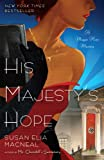 His Majestys Hope (A Maggie Hope Mystery) by  Susan Elia MacNeal in stock, buy online here
