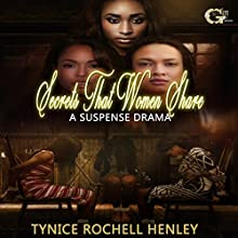 Secrets That Women Share Audiobook by Tynice Rochell Henley Narrated by Cee Scott
