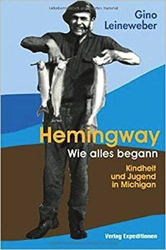 Download Hemingway - Wie alles begann: Kindheit und Jugend in Michigan (German Edition) PDF