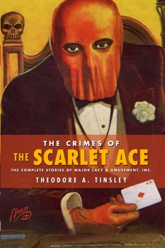 Download The Crimes of The Scarlet Ace: The Complete Stories of Major Lacy & Amusement, Inc. PDF