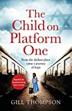 The Child On Platform One: Inspired by the children who escaped the Holocaust