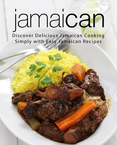 Jamaican: Discover Delicious Jamaican Cooking Simply with Easy Jamaican Recipes by BookSumo Press