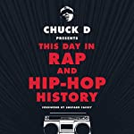 Chuck D. Presents This Day in Rap and Hip-Hop History | Chuck D.,Shepard Fairey - foreword