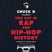 Chuck D. Presents This Day in Rap and Hip-Hop History | Livre audio Auteur(s) : Chuck D., Shepard Fairey - foreword Narrateur(s) : Chuck D., Shepard Fairey - foreword,  D.R.E.S. tha BEATnik