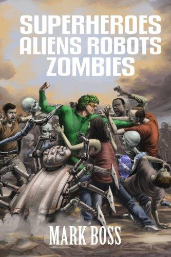 Superheroes Aliens Robots Zombies SARZverse