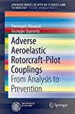 Adverse Aeroelastic Rotorcraft-Pilot Couplings: From Analysis to Prevention (Paperback) [Pre-order 19-11-2022]