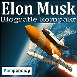 Elon Musk: Die Biographie eines Unternehmers Hörbuch