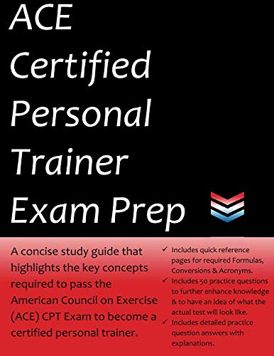 ACE Certified Personal Trainer Exam Prep: 2019 Edition Study Guide that highlights the key concepts required to pass the American Council on Exercise exam to become a Certified Personal Trainer