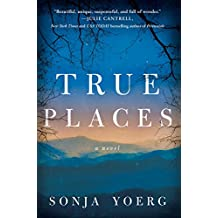 True Places: A Novel