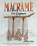 Macramé For Beginners: Discover How To Easily