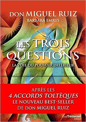 Les Trois Questions La Voie Du Pouvoir Interieur