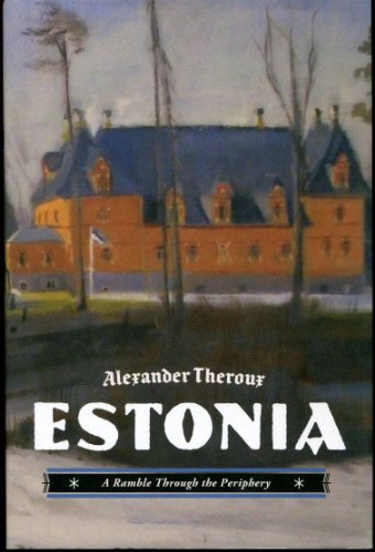 Estonia: A Ramble Through the Periphery