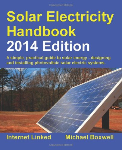 Solar Electricity Handbook - 2014 Edition: A Simple