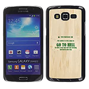 MOBMART Carcasa Funda Case Bandera Cover Armor Shell PARA Samsung Galaxy Grand 2 - Go To Hell - Irish Diplomacy
