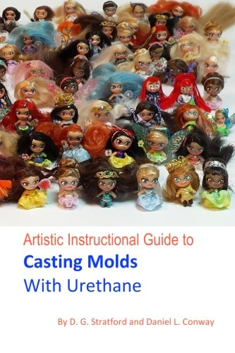 Artistic Instructional Guide to Casting Molds With Urethane by Stratford & Conway