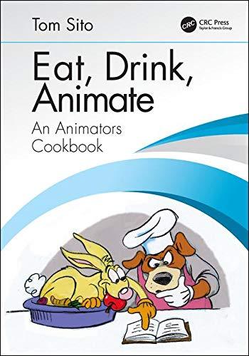 Eat, Drink, Animate: An Animators Cookbook (Best Digital Menu Boards)