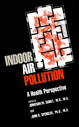 Indoor Air Pollution: A Health Perspective (The Johns Hopkins Series in Environmental Toxicology)