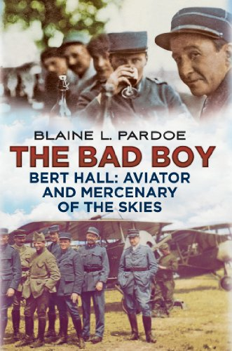 The Bad Boy: Bert Hall, Aviator and Mercenary of the ()
