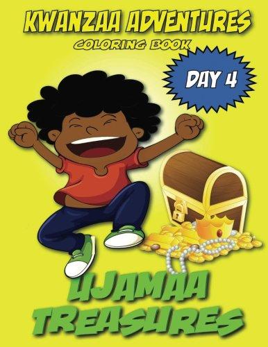 Read Online Kwanzaa Adventures Coloring Book: Ujamaa Treasures (Volume 4) ebook