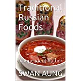 Traditional Russian Foods: Independent Author