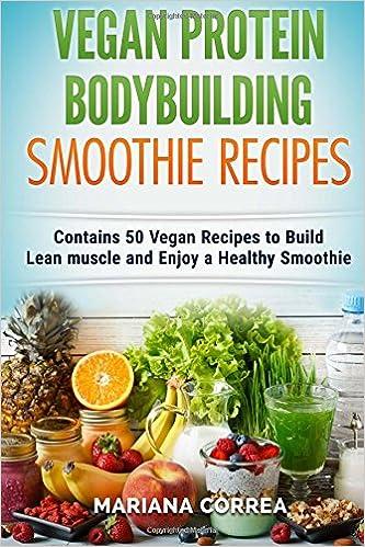 VEGAN PROTEIN BODYBUILDING SMOOTHIE Recipes: Contains 50