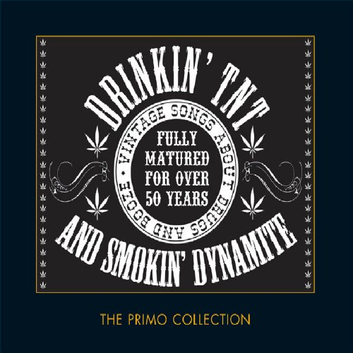 drinkin-tnt-and-smokin-dynamite-vintage-songs-about-drugs-and-booze